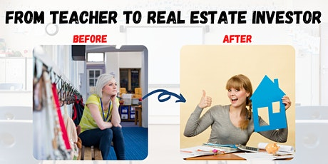 REAL ESTATE From Teaching to REAL ESTATE INVESTING -Introduction Tickets