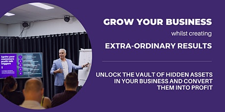Learn To Grow Your Business, Wealth & Assets tickets