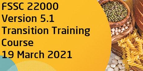 FSSC 22000 Version 5.1 Transition Training Course tickets