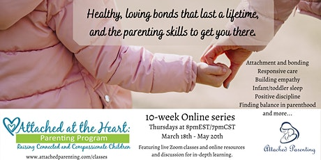 Attached at the Heart Parenting Program - Virtual Parenting Series tickets