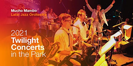 Twilight Concerts in the Park proudly presents Mucho Mambo Latin Big Band tickets