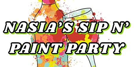 Nasia's Sip N' Paint Party tickets