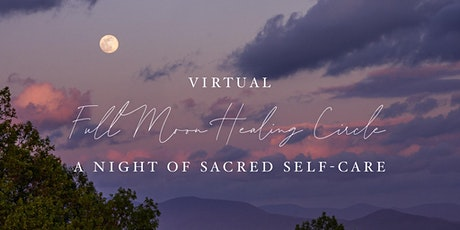 Full Moon Healing Ceremony: A Night of Sacred Self Care tickets