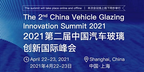 The 2nd China Vehicle Glazing Innovation Summit 2021 tickets