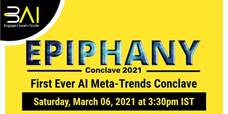 3AI Epiphany Conclave 2021 - First Ever AI Meta-Trends Conclave tickets