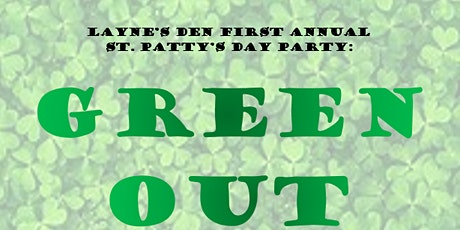 GREEN OUT - St. Patty's Day Party tickets