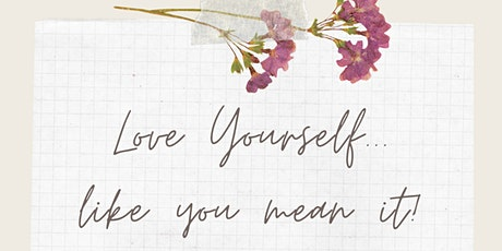 Love Yourself Mini Workshop Series tickets