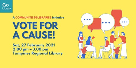 Vote for Cause @ Tampines Regional Library! | Communities@Libraries tickets