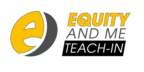 Equity & Me Teach-In tickets