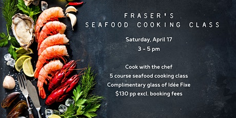 Fraser's seafood cooking class tickets