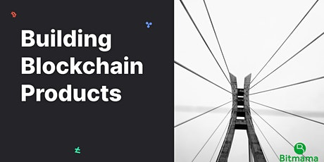 Building Blockchain Products tickets