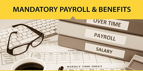 Live Webinar: Mandatory Payroll and Benefits Administration tickets