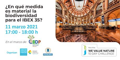 Webinar «¿Cómo es  de material la biodiversidad para el IBEX 35?» biglietti