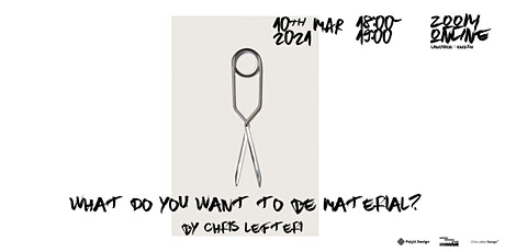 What do you want to be MATERIAL?  By ChrisLefteri tickets