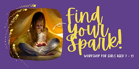 Find Your Spark - Confidence Workshop for girls aged 7 - 13 tickets