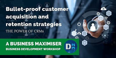 District32 Business Maximiser – Leveraging CRMs for Scale - Thu 11th Mar tickets