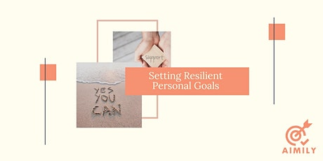 Workshop: setting resilient personal goals tickets