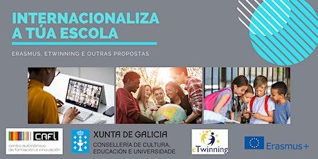 Internacionaliza a túa escola: Erasmus, eTwinning e outras propostas bilhetes