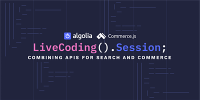 Live Coding Session - Combining APIs for search and commerce