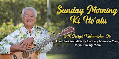 Sunday Morning Ki Ho'alu with George Kahumoku, Jr. – Live Stream Online