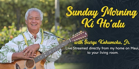 Sunday Morning Ki Ho'alu with George Kahumoku, Jr. - Live Stream Online tickets