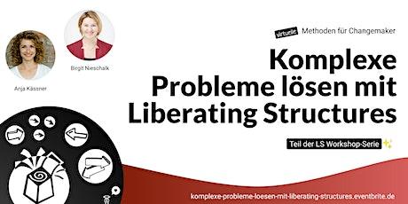 Komplexe Probleme lösen mit LIBERATING STRUCTURES (LS Serie) Tickets