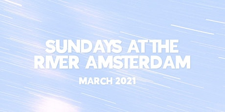 Sundays at the River Amsterdam - March tickets