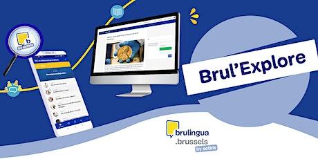 Brul'Explore (FR) (apprenants EN/EN studenten/EN learners) billets