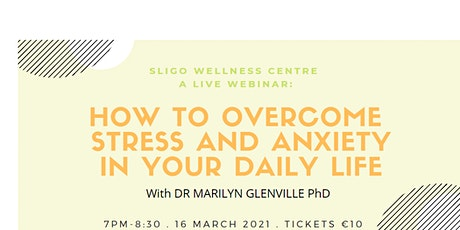 How to Overcome Stress & Anxiety in your Daily Life tickets