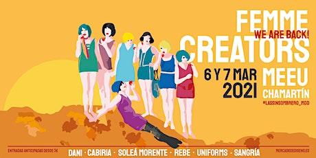 Femme Creators  6 y 7  de Marzo entradas