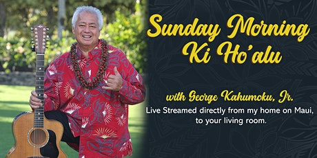 Sunday Morning Ki Ho'alu with George Kahumoku, Jr. - Live Stream Online tickets
