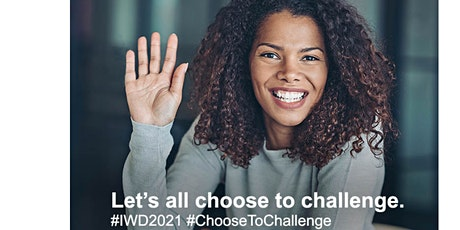 #ChooseToChallenge -  IWD - Celebrating ALL WOMEN - Past and Present tickets