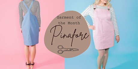 Make Your Own Pinafore Dress - Garment of the Month tickets