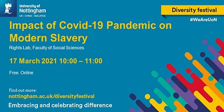 UoN Diversity Festival: Impact of Covid-19 Pandemic on Modern Slavery tickets