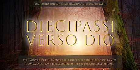 DIECI PASSI VERSO DIO - seminario online di Marina Tonini e Sennar Karu biglietti