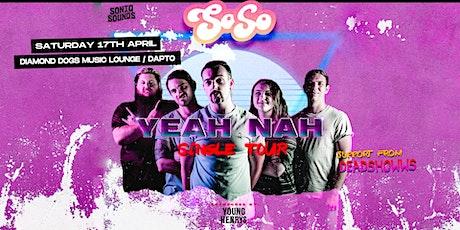 SoSo - 'Yeah Nah' tour w/ Deadshowws - DAPTO tickets