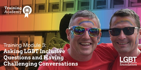 Training Academy: LGBT Inclusive Questions: Module 3 tickets