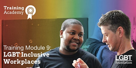 Training Academy: LGBT inclusive workplaces: Module 9 tickets