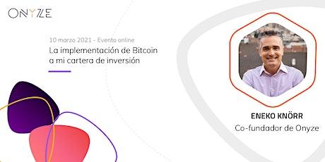 La implementación del Bitcoin a mi cartera de inversión entradas