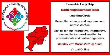 Tameside MBC Early Help - North Neighbourhood Learning Circle tickets