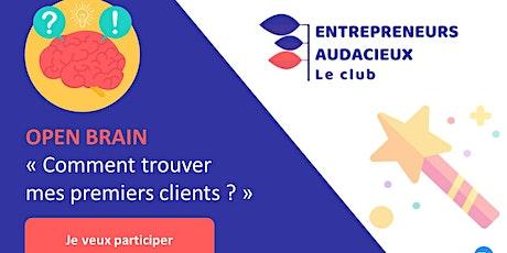 OPEN BRAIN by @entrepreneurs_audacieux : Comment trouver mes 1ers clients ? tickets