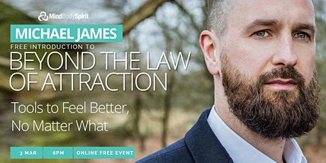 Free Introduction with Michael James for Beyond The Law of Attraction tickets