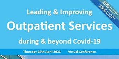 Leading & Improving Outpatient Services During & Beyond Covid-19 tickets