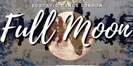 FULL MOON Ecstatic Dance *ONLINE* - Ecstatic Saturdays tickets