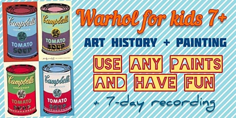 Andy Warhol - Online Art Webinar for Kids 7+ tickets