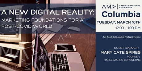 A New Digital Reality: Marketing Foundations for a Post-COVID World tickets