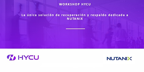 Workshop de HYCU, la única solución de recuperación y respaldo per Nutanix entradas