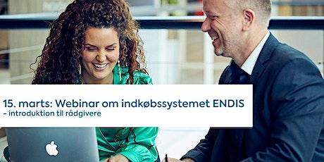 Webinar om indkøbssystemet ENDIS - introduktion til rådgivere tickets