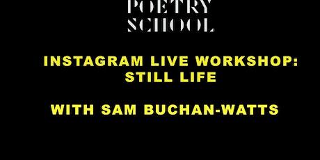 Instagram Live Workshop: Still Life with Sam Buchan-Watts tickets