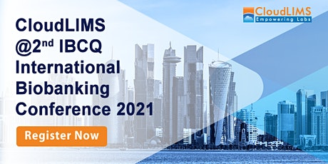 Biobanking LIMS at 2nd IBCQ International Biobanking Conference 2021 tickets